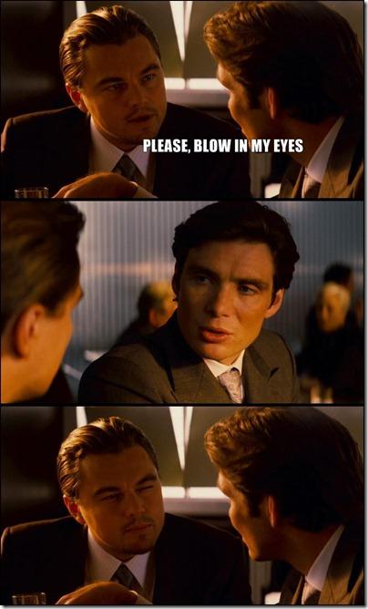 blow-in-my-eyes